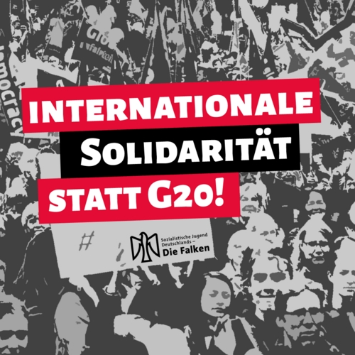 Internationale Solidarität statt G20!